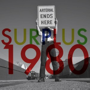 Surplus 1980 Arterial Ends Here